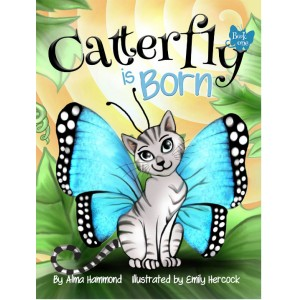 Catterfly Is Born by Alma Hammond