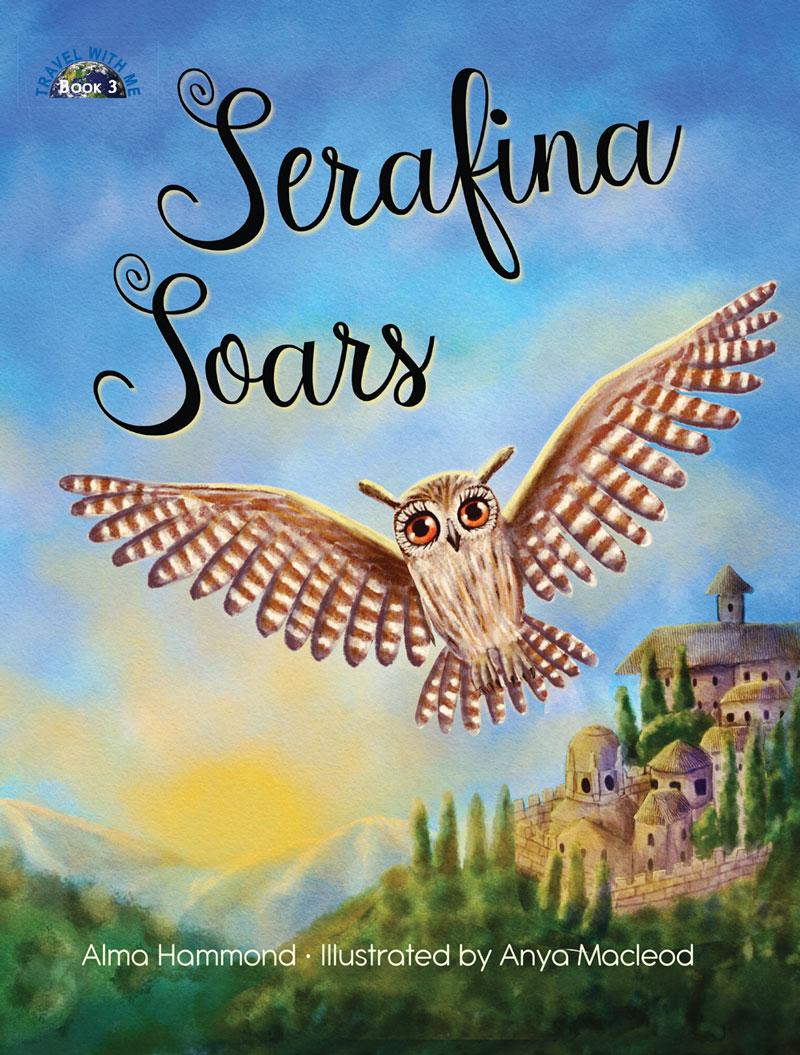 Serafina Soars by Alma Hammond